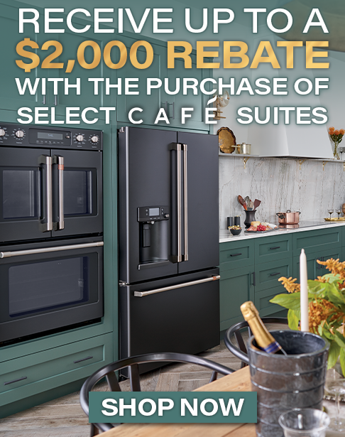 Cafe Remodel Reward Rebate. Receive up to a $2000 rebate with purchase of qualifying Cafe Appliances.